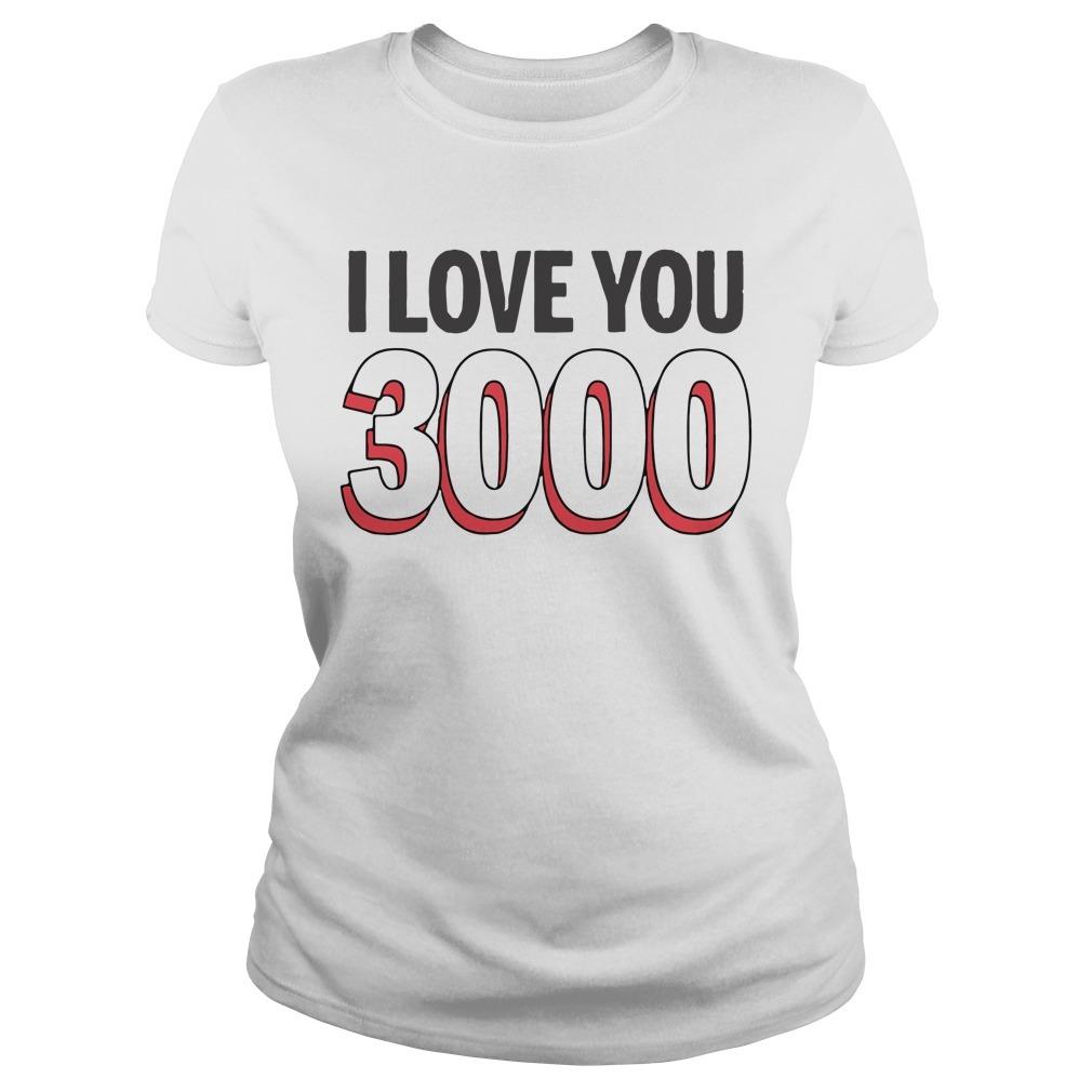 I love you 3000 times Ladies Tee