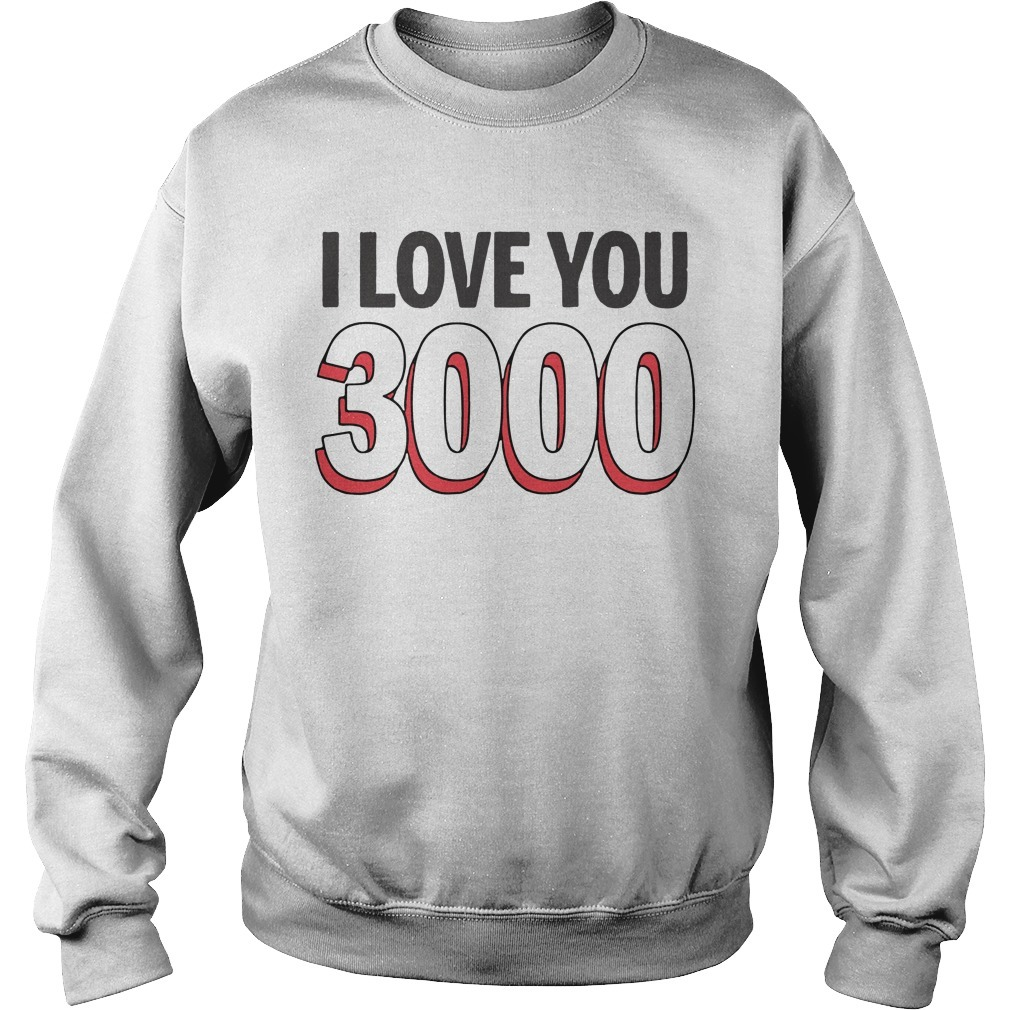 I love you 3000 times Sweater