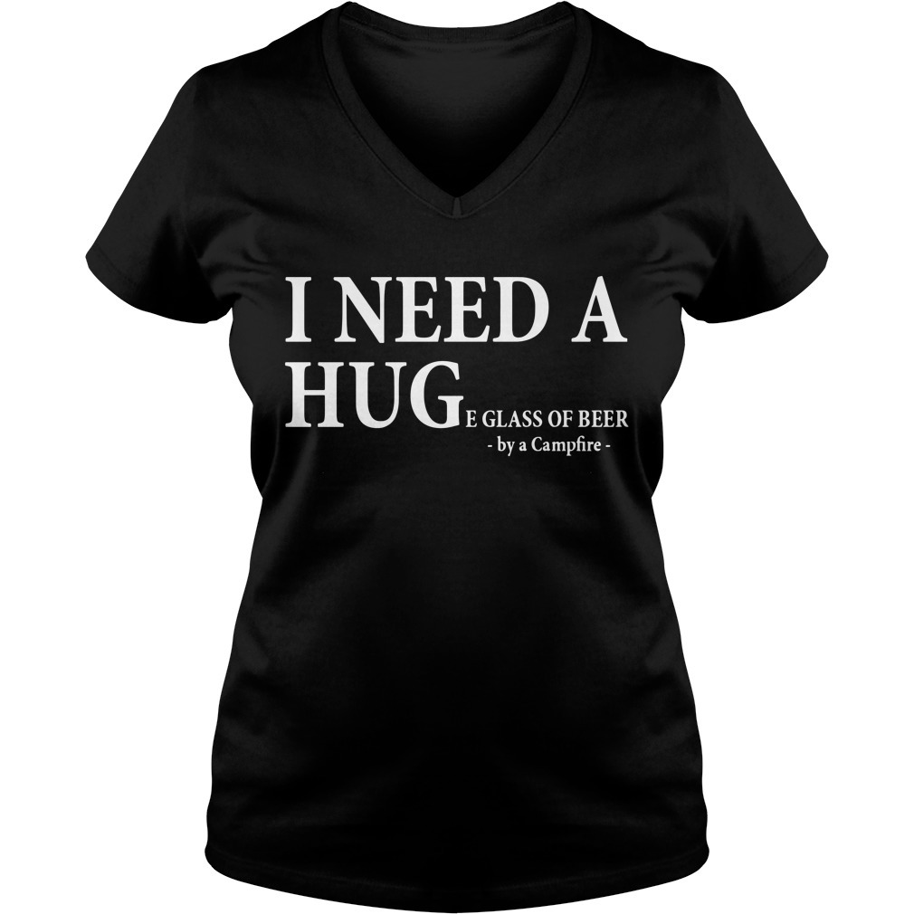 I need a huge e glass of beer by a campfire V-neck T-shirt