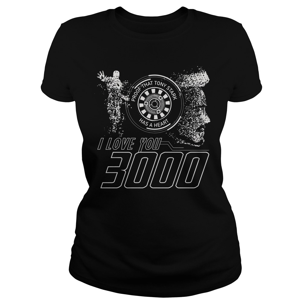 Proof that Tony Stark has a heart I love you 3000 times Ladies Tee