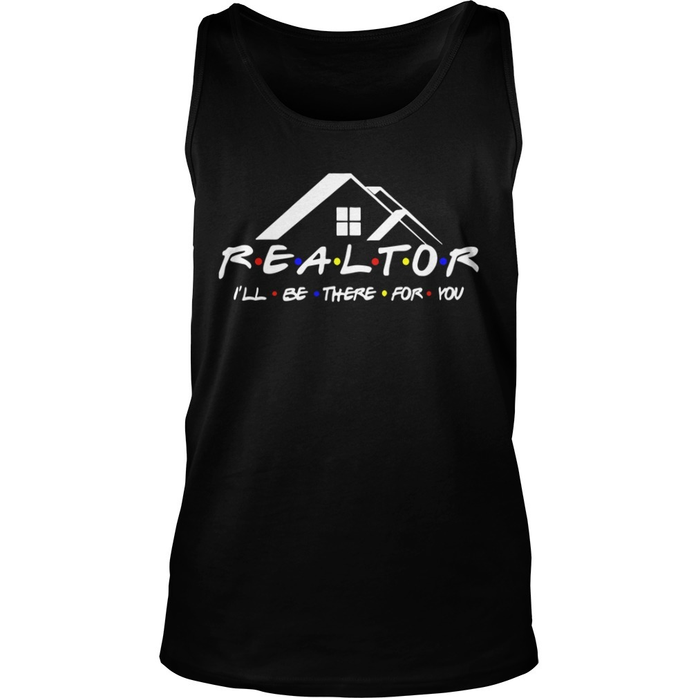 REALTOR I'll be there for you Tank top
