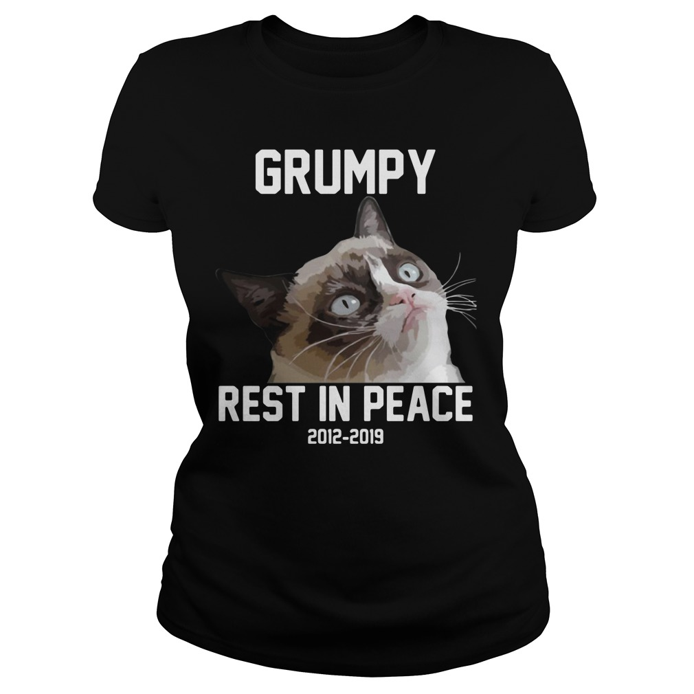 RIP Grumpy cat 2012-2019 rest in peace Ladies Tee