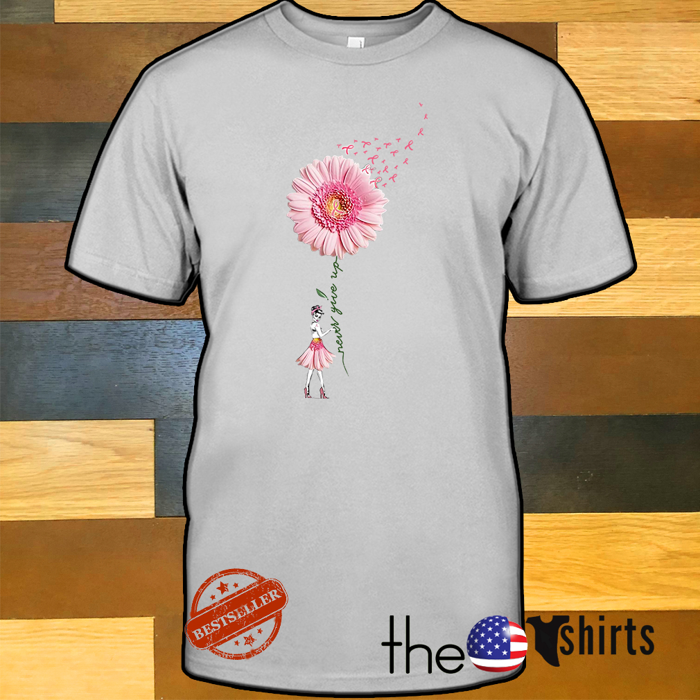 Strong woman and breast cancer flower never give up shirt