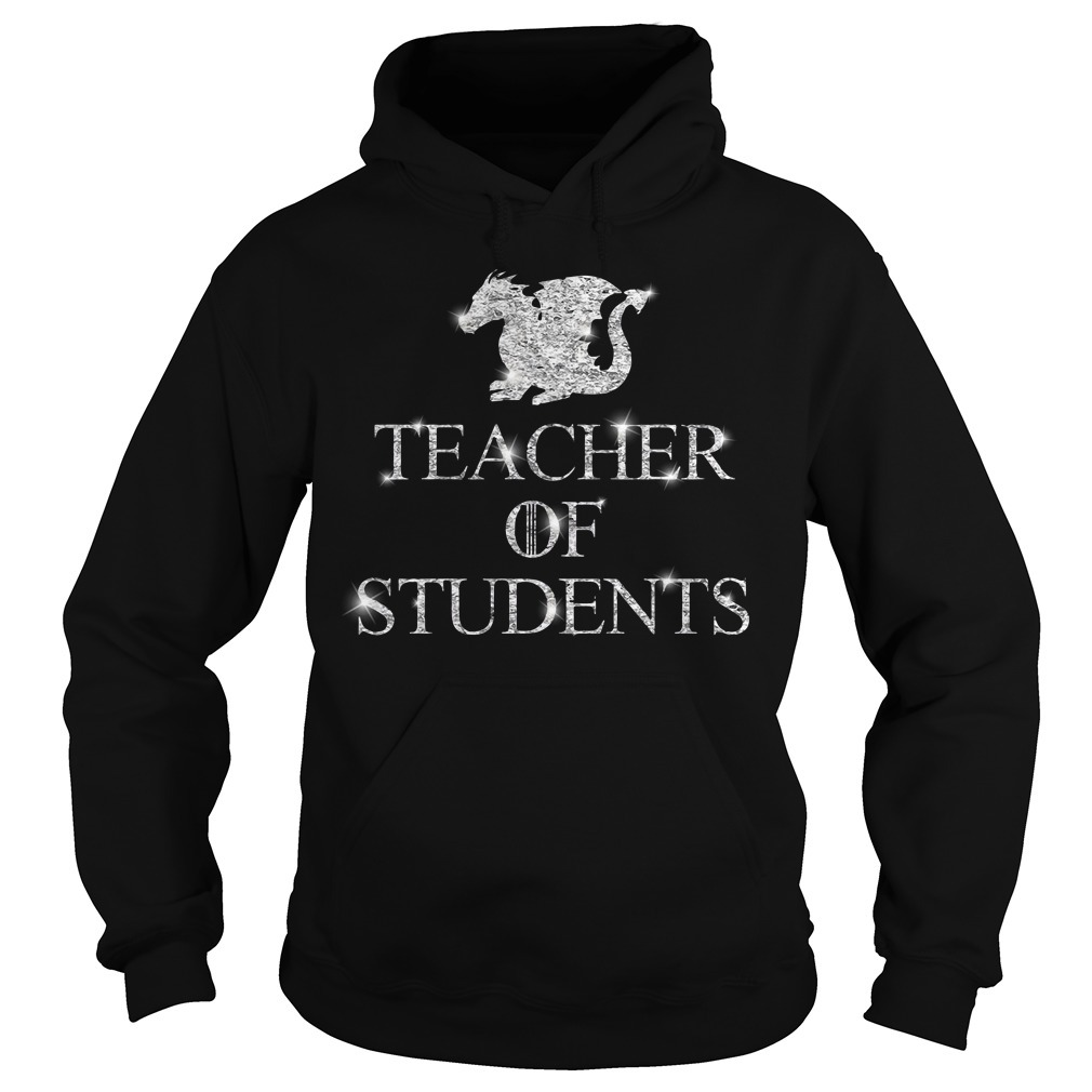 Teacher of students Game of Thrones Hoodie