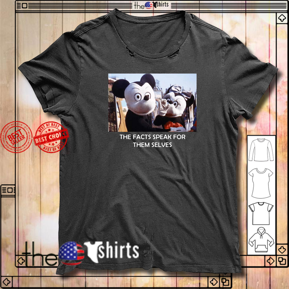 The facts speak for themselves Mickey mouse shirt