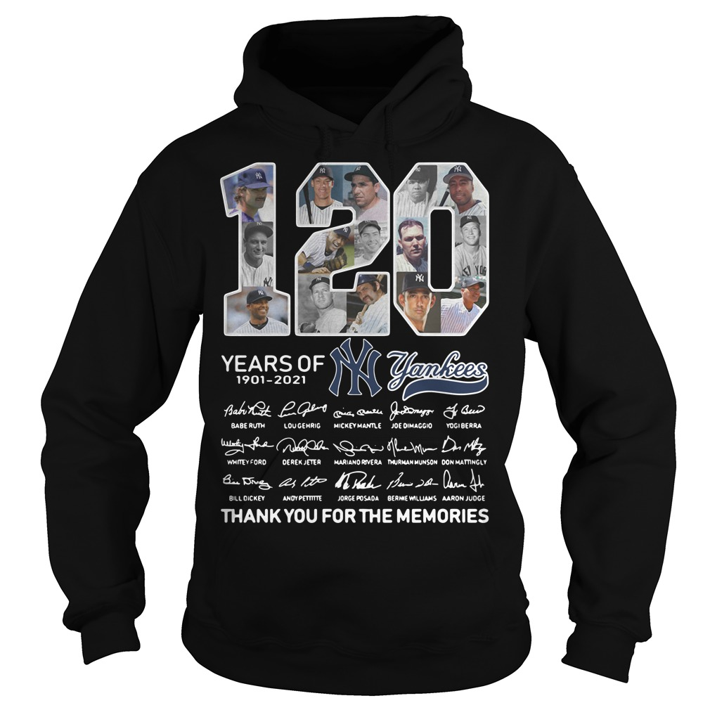 120 Years of 1901-2021 Yankees signature thank you for the memories Hoodie