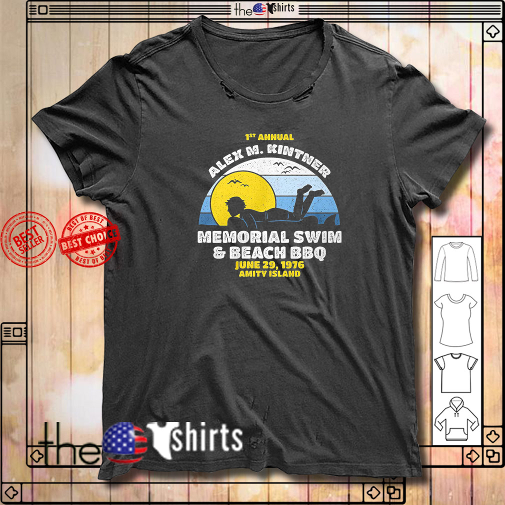 1st Annual Alex M. Kintner memorial swim and beach BBQ sunset shirt