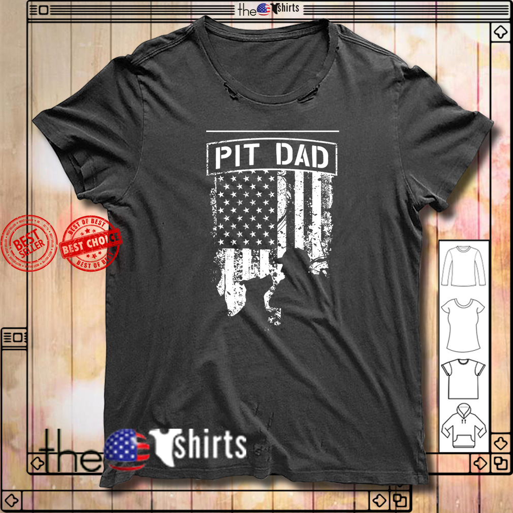 Pitbull dad and USA pride 4th July Independence day shirt