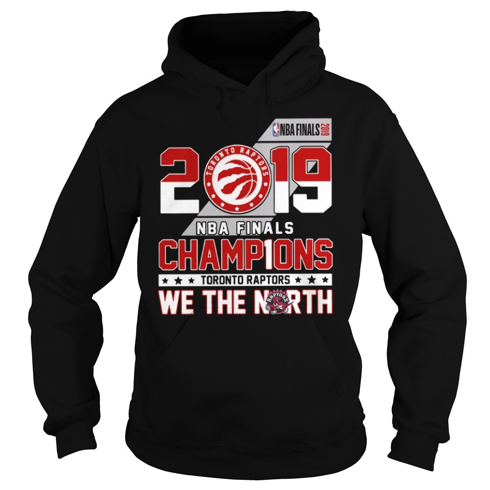 2019 NBA finals champions Toronto Raptors we the north Hoodie