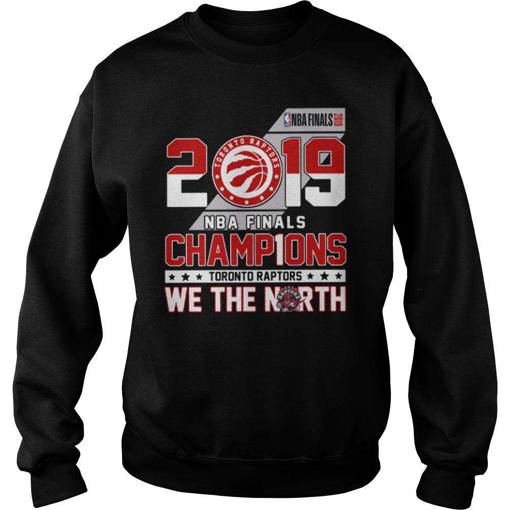 2019 NBA finals champions Toronto Raptors we the north Sweater