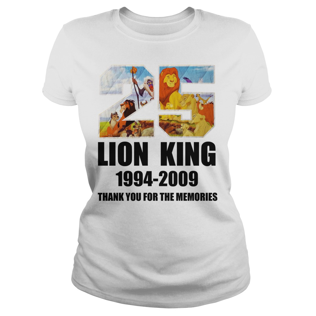 25 Years of Lion King 1994-2019 thank you for the memories Ladies Tee