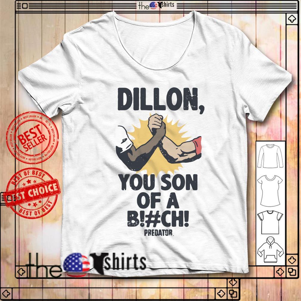 Dillon you son of a bitch predator shirt