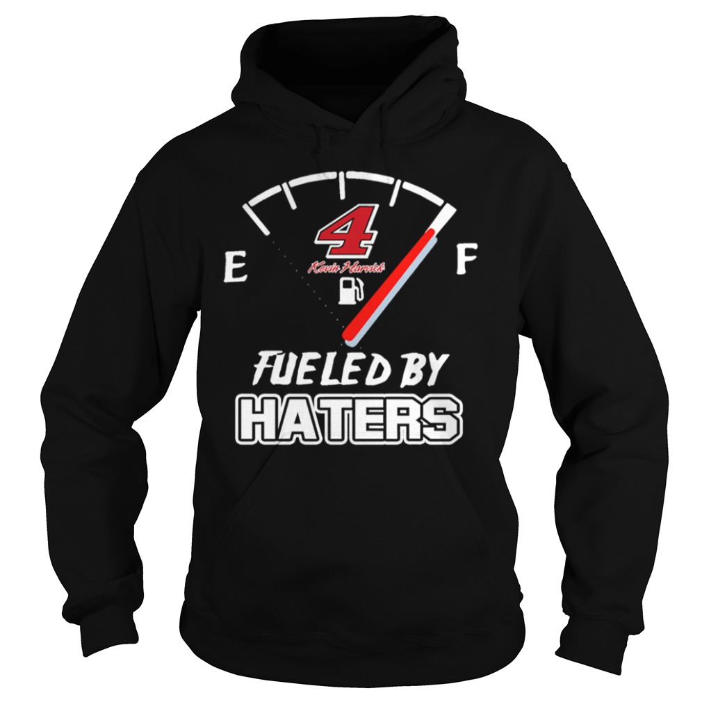 4 Kevin Harvick fueled by haters Hoodie