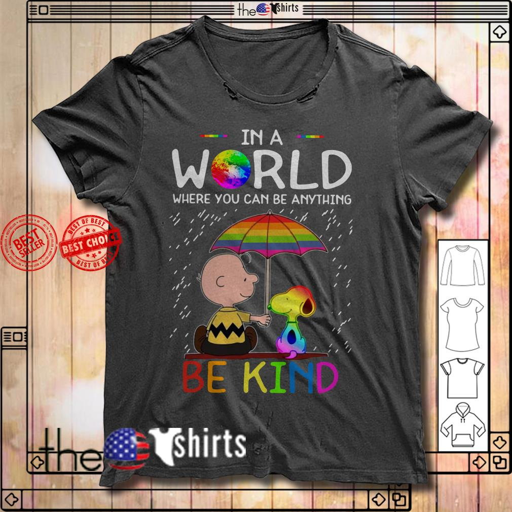 LGBT in a world where you can be anything be kind Charlie Brown and Snoopy shirt