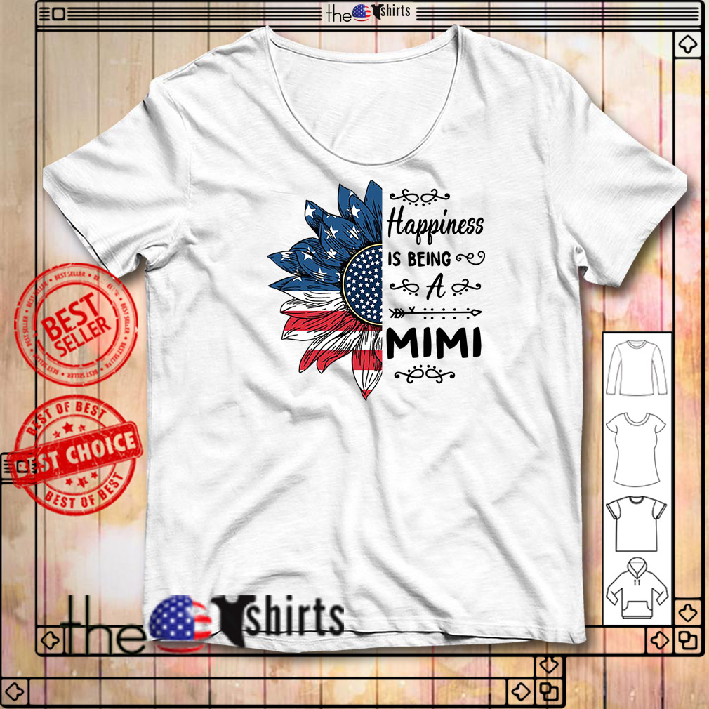 Happiness is being a Mimi sunflower 4th of July independence day shirt