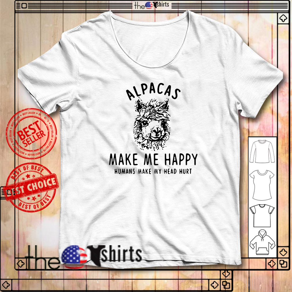 Alpaca make me happy humans make my head hurt shirt