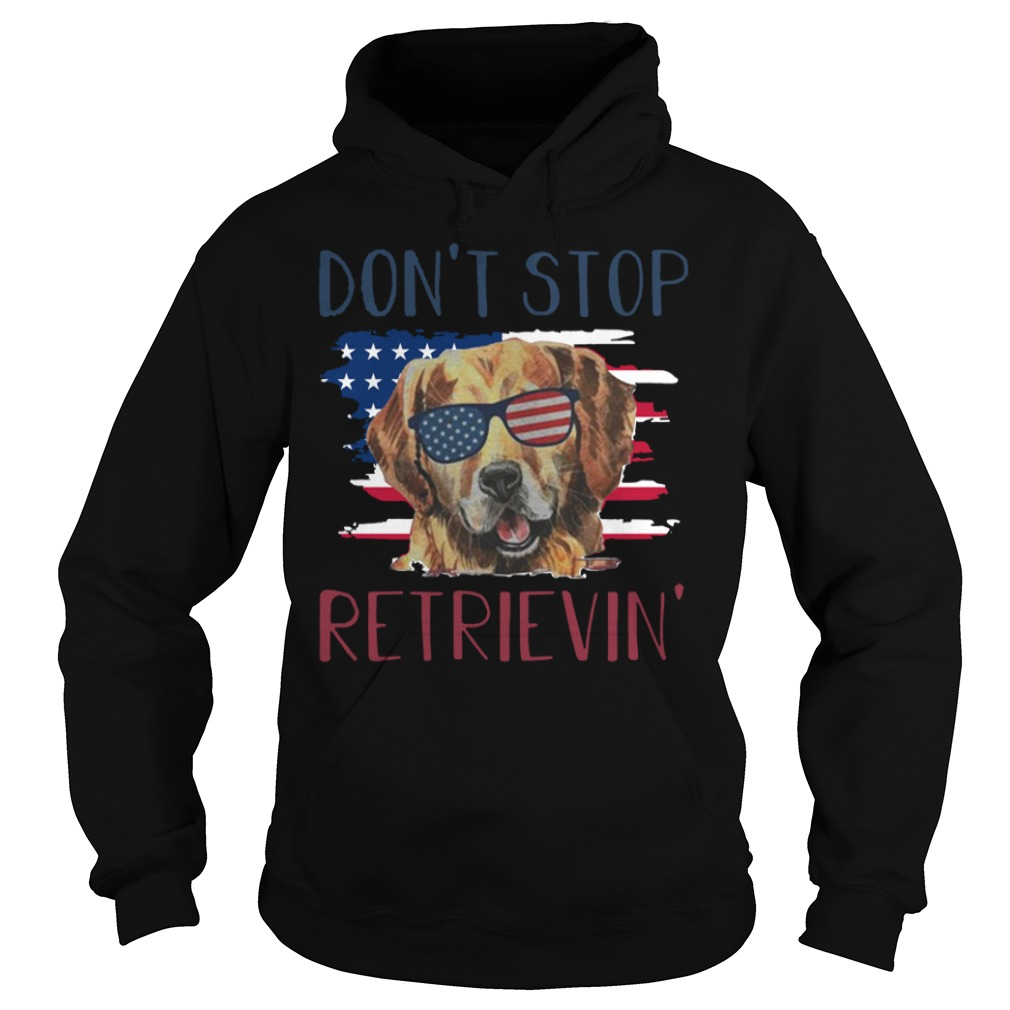 American dog don't stop retrieving Hoodie