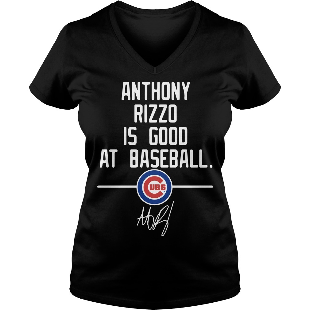Anthony Rizzo is good at baseball Chicago Cubs signature V-neck T-shirt