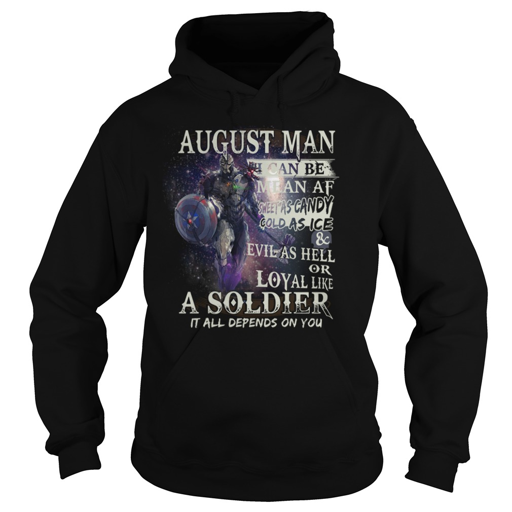 August man I can be mean AF sheet as candy gold as ice and evil as hell Hoodie