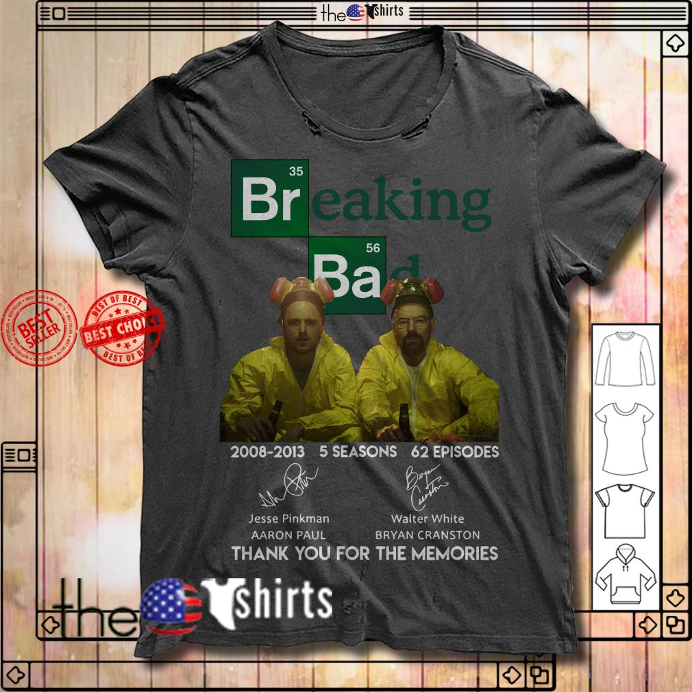 Br Ba Breaking Bad 2008 2013 5 seasons 62 episodes thank you for the memories shirt