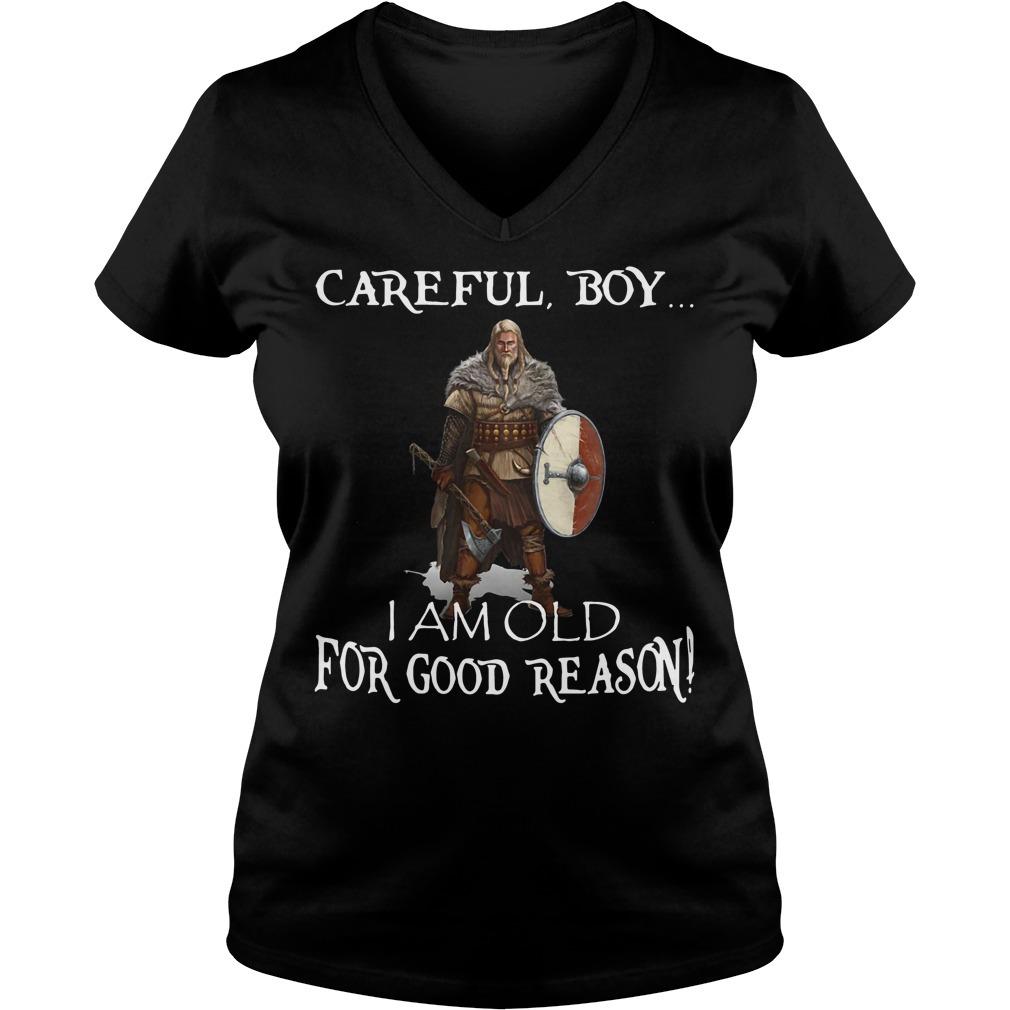 Careful boy I am old for good reason Viking V-neck T-shirt