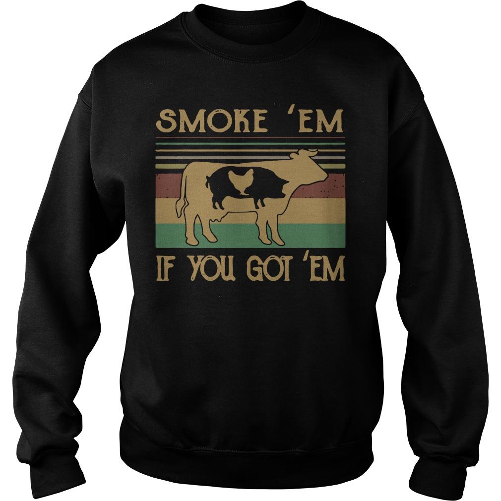 Cow pig chicken smoke 'em if you got 'em Sweater