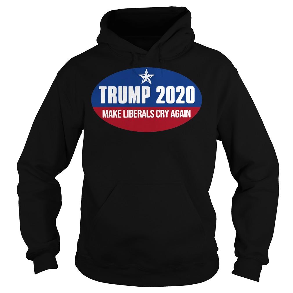 Donald Trump 2020 make liberals cry again Hoodie
