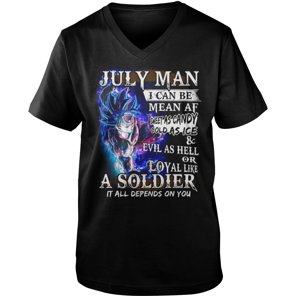 Goku super Saiyan July man I can be mean AF sheet as candy gold as ice Guy V-Neck