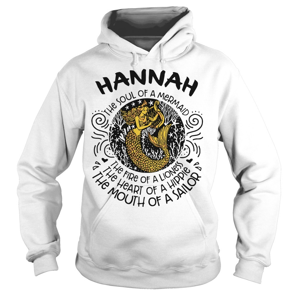 Hannah the soul of a mermaid the fire of a lioness the heart of a hippie Hoodie