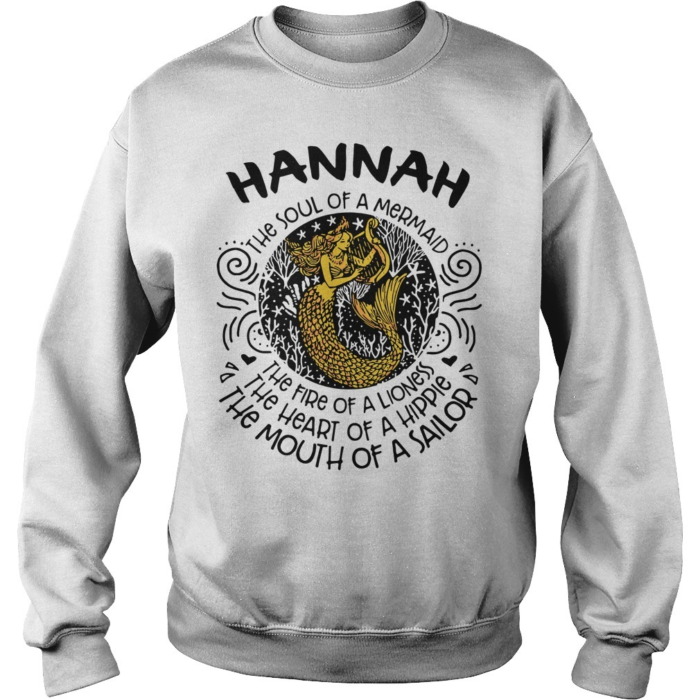 Hannah the soul of a mermaid the fire of a lioness the heart of a hippie Sweater