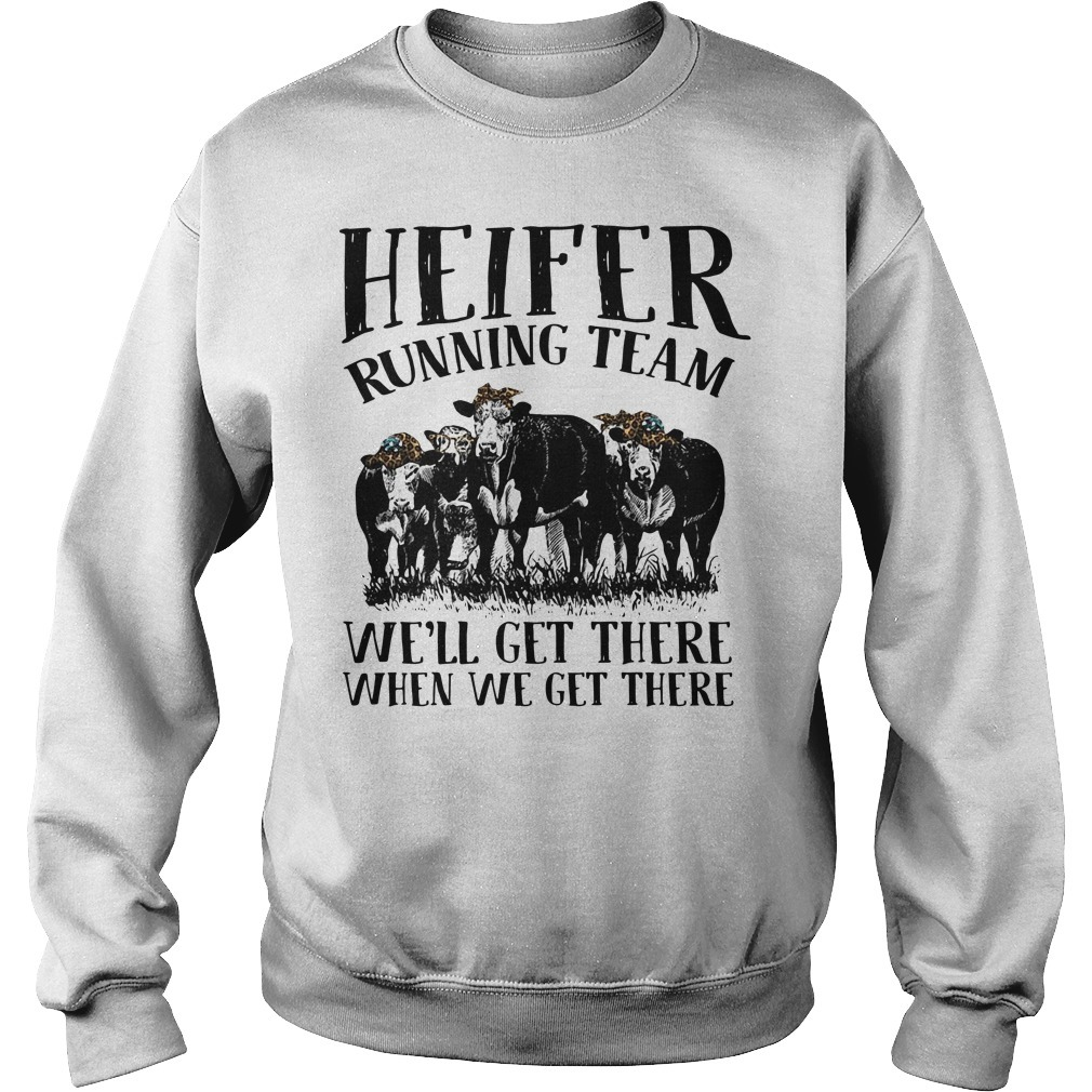 Heifer with leopard bandana running team we'll get there when we get there Sweater
