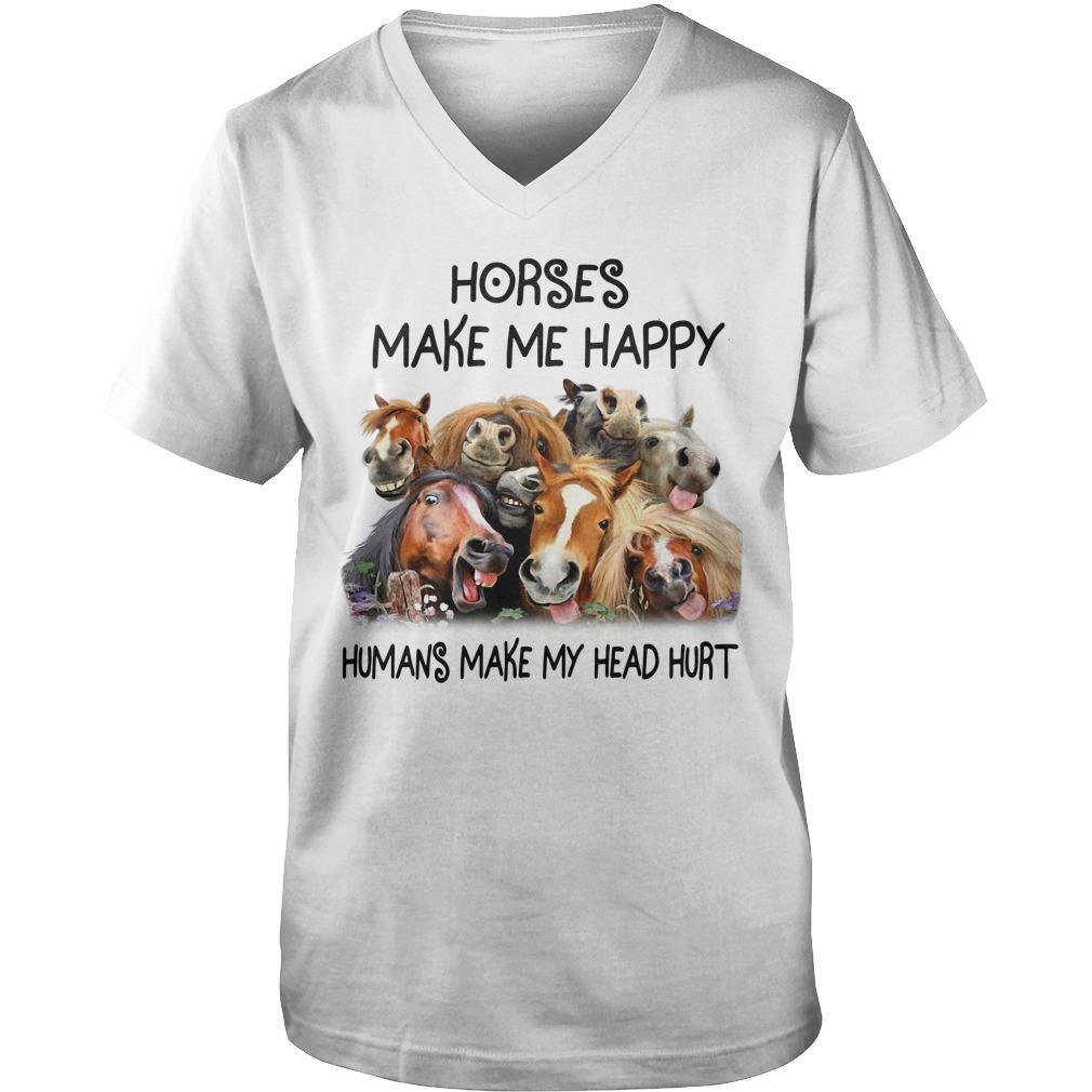 Horses make me happy humans make my head hurt Guy V-Neck
