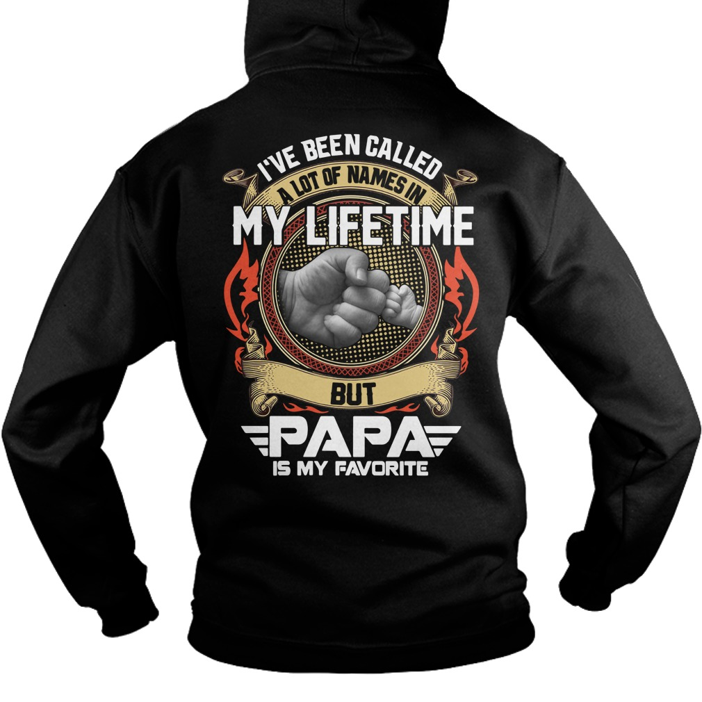 I've been called a lot of names in my lifetime but Papa is my favorite Hoodie