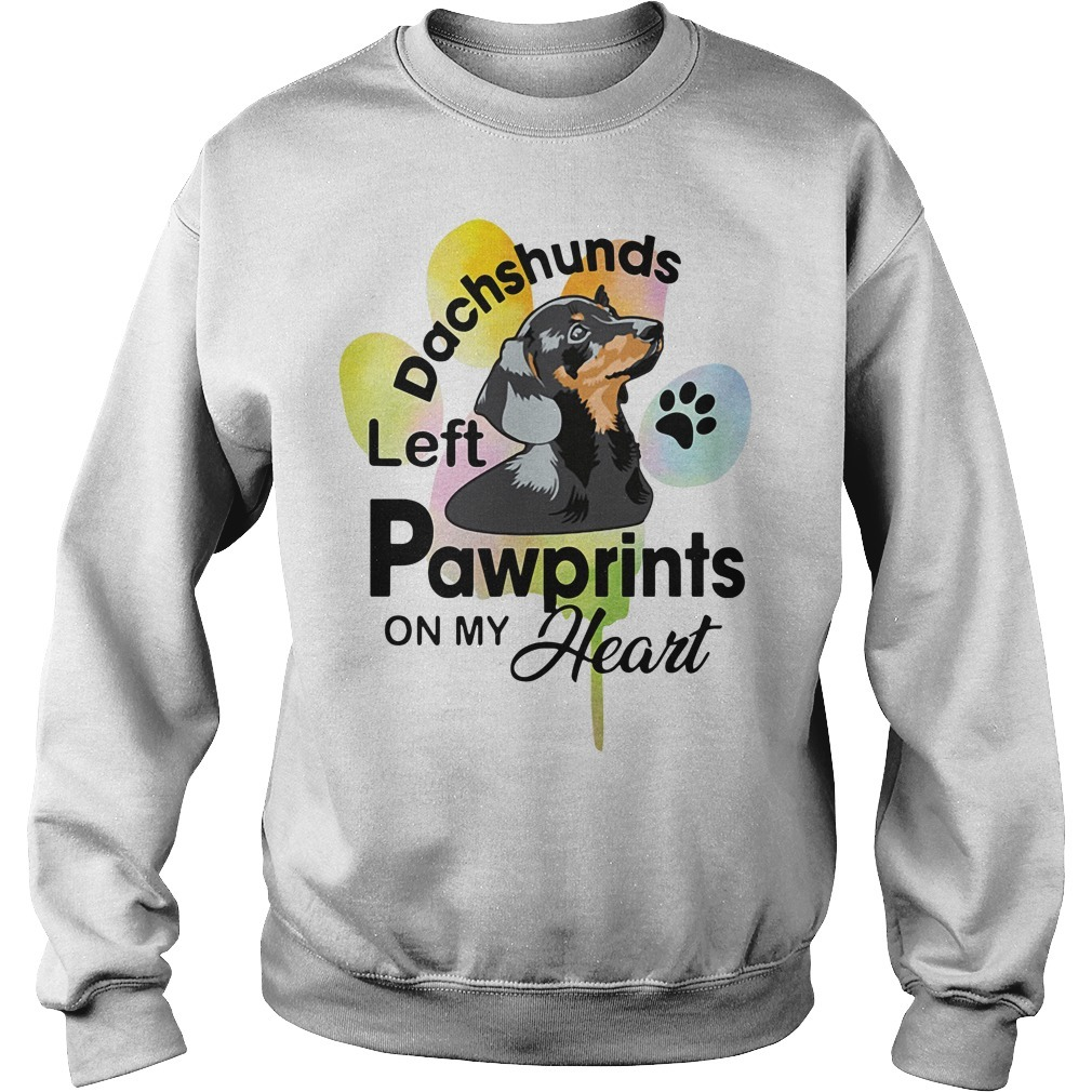 Left pawprints on my heart dachshunds Sweater