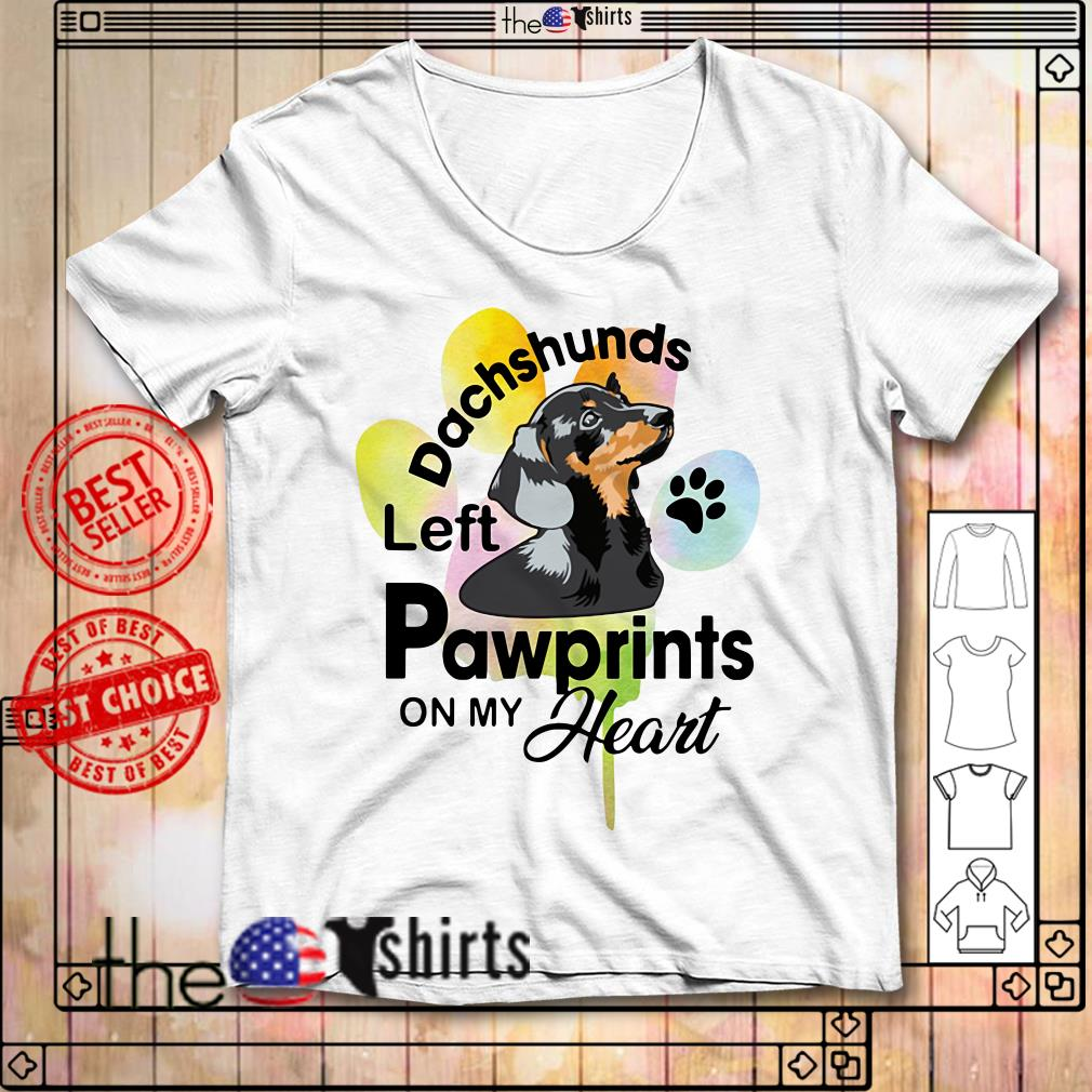 Left pawprints on my heart dachshunds shirt