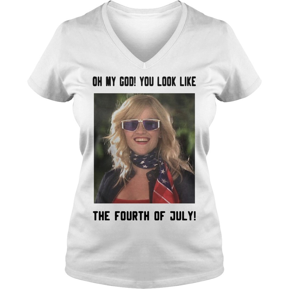 Legally Blonde 2 oh my god you look like the fourth of July V-neck T-shirt