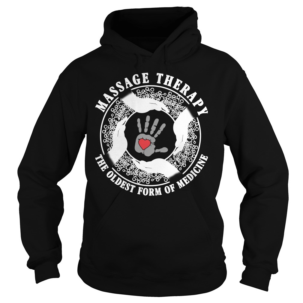 Massage therapy the oldest form of medicine Hoodie