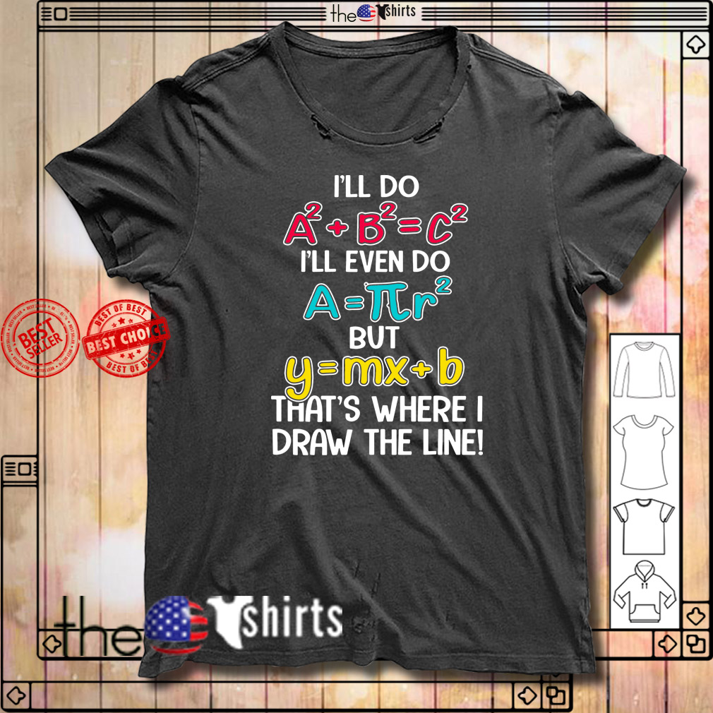 Math recipe I'll do I'll even do but that's where I draw the line shirtMath recipe I'll do I'll even do but that's where I draw the line shirt