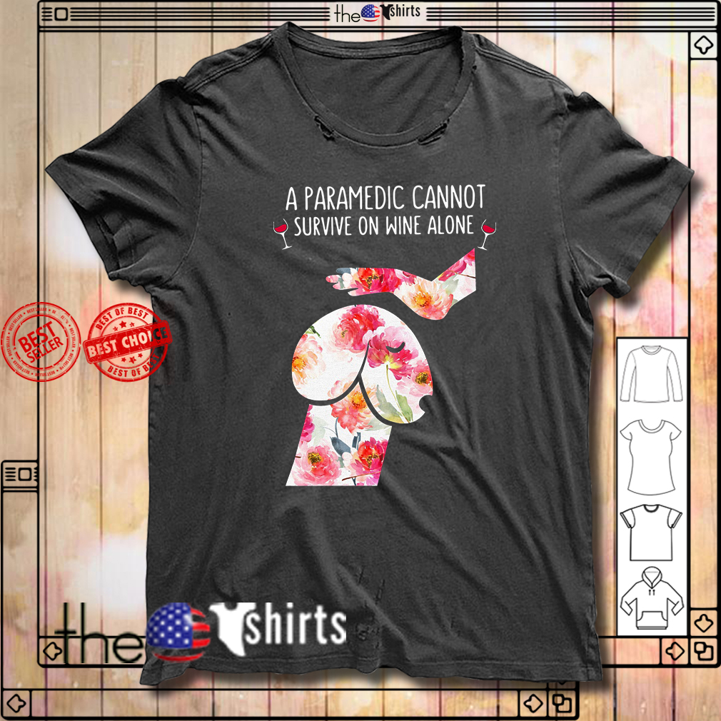 Penis dog garden roses a paramedic cannot survive on wine alone shirt