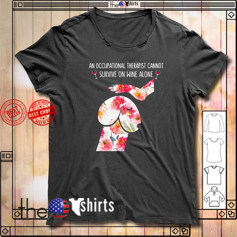 Penis dog garden roses an occupational therapist cannot survive on wine alone shirt