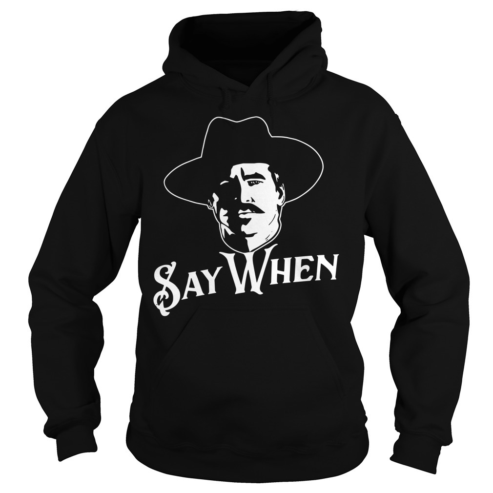 Say when Tombstone Hoodie