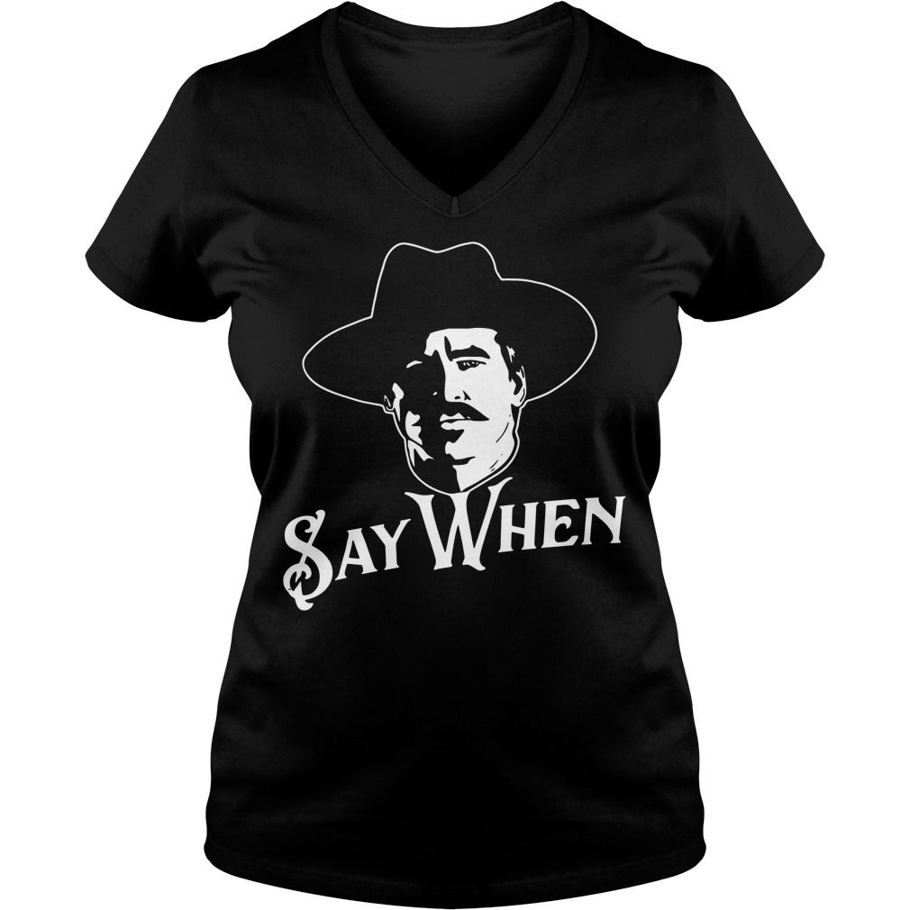 Say when Tombstone V-neck T-shirt