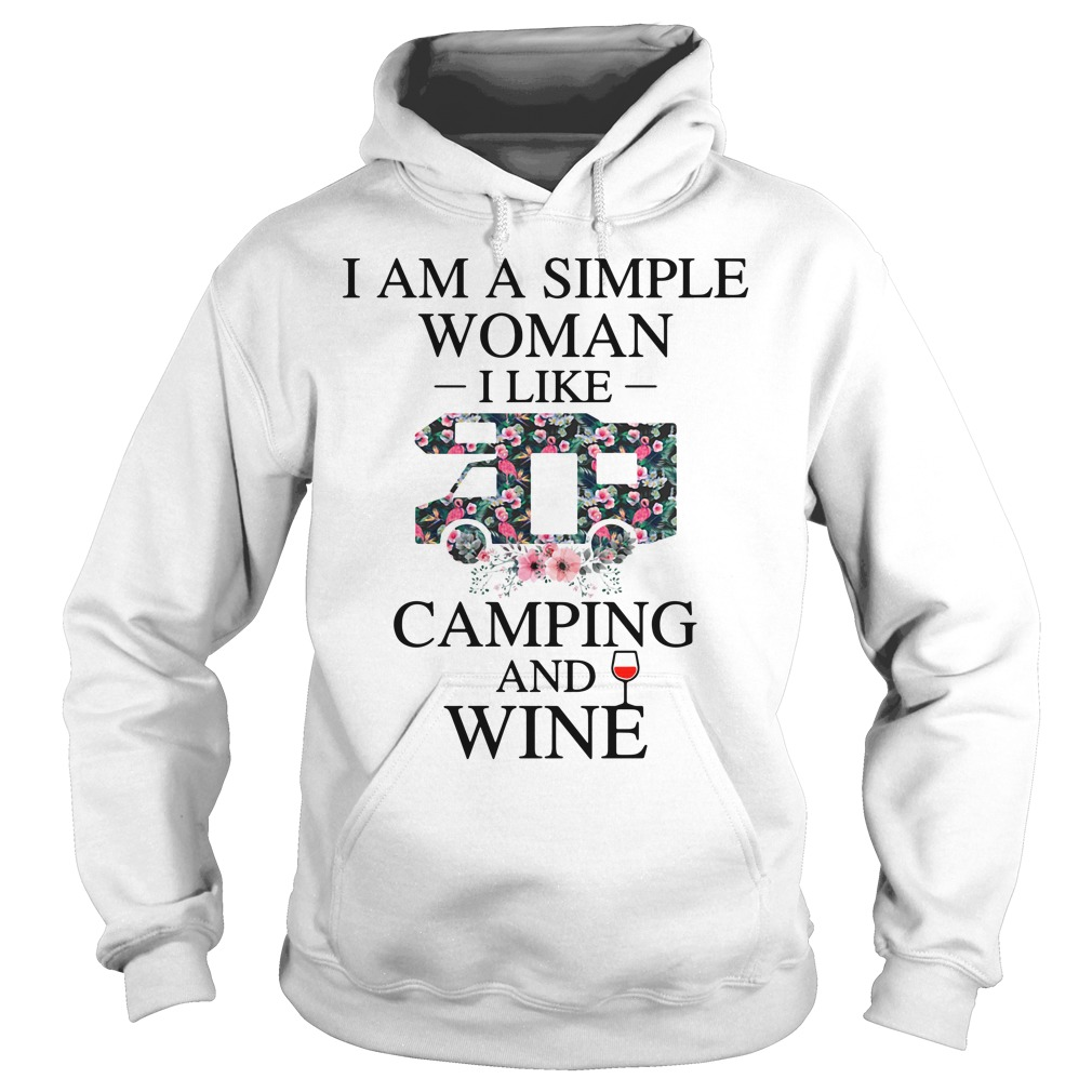 I am a simple woman I like camping and wine Hoodie