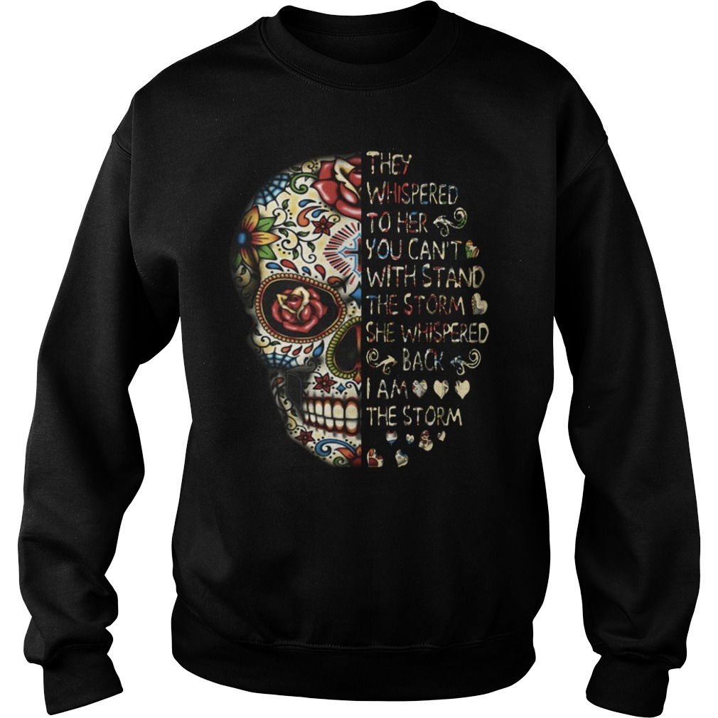 Skull tattoos they whispered to her you can't with storm she whispered back Sweater