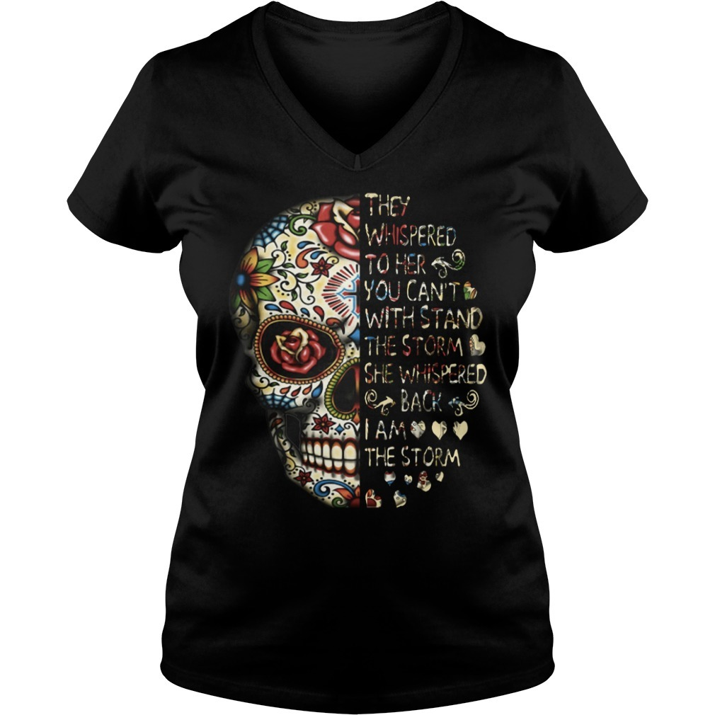 Skull tattoos they whispered to her you can't with storm she whispered back V-neck T-shirt