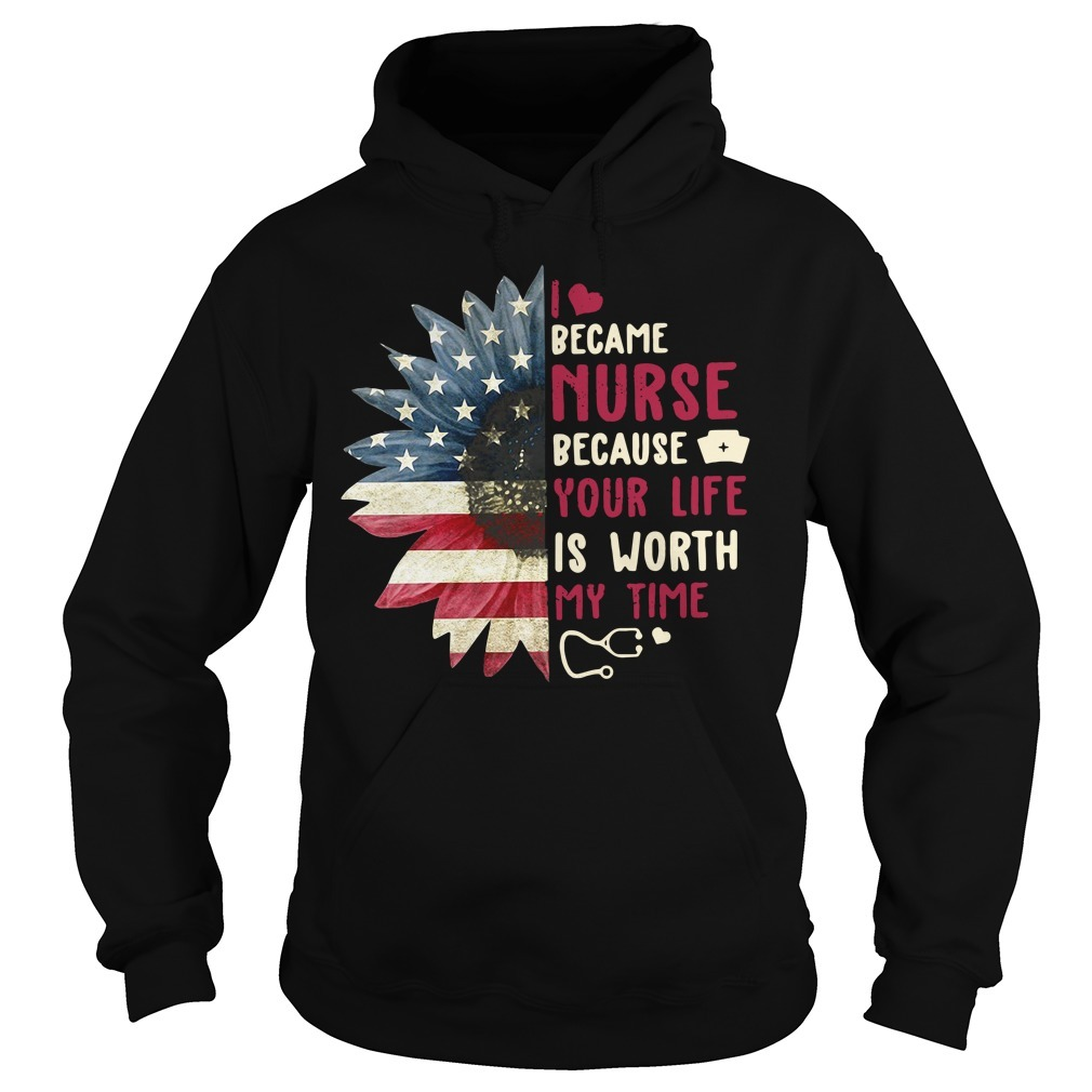Sunflower I became a nurse because your life 4th of July independence day Hoodie