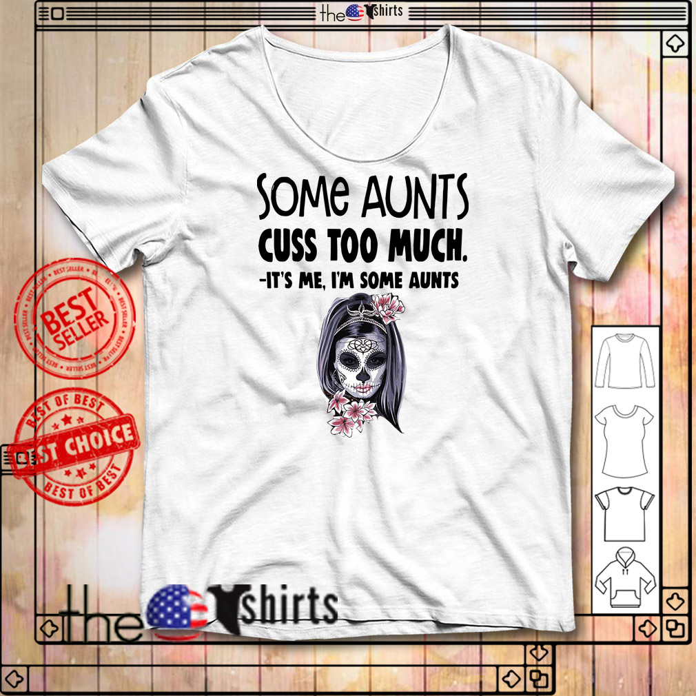 Tattoos girl some aunts cuss too much it's me I'm some aunts shirt