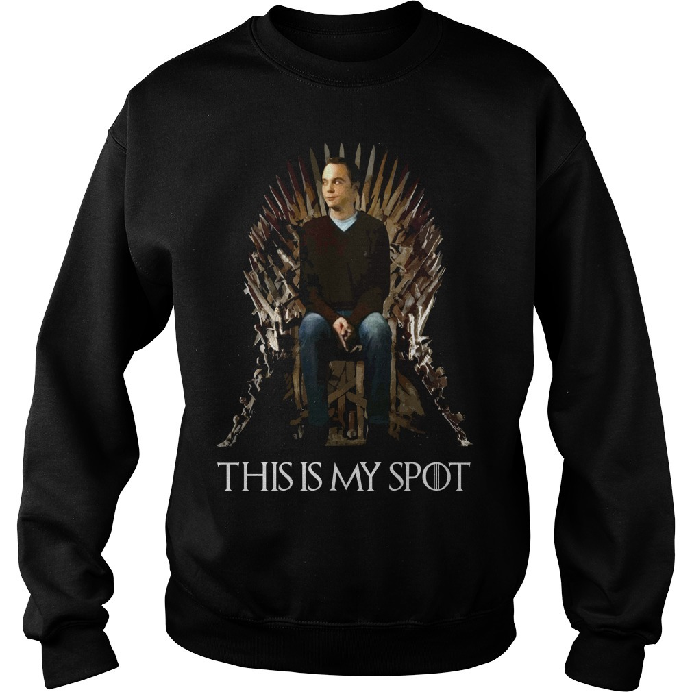 The Big Bang Theory Sheldon Cooper Game of Thrones this is my spot Sweater