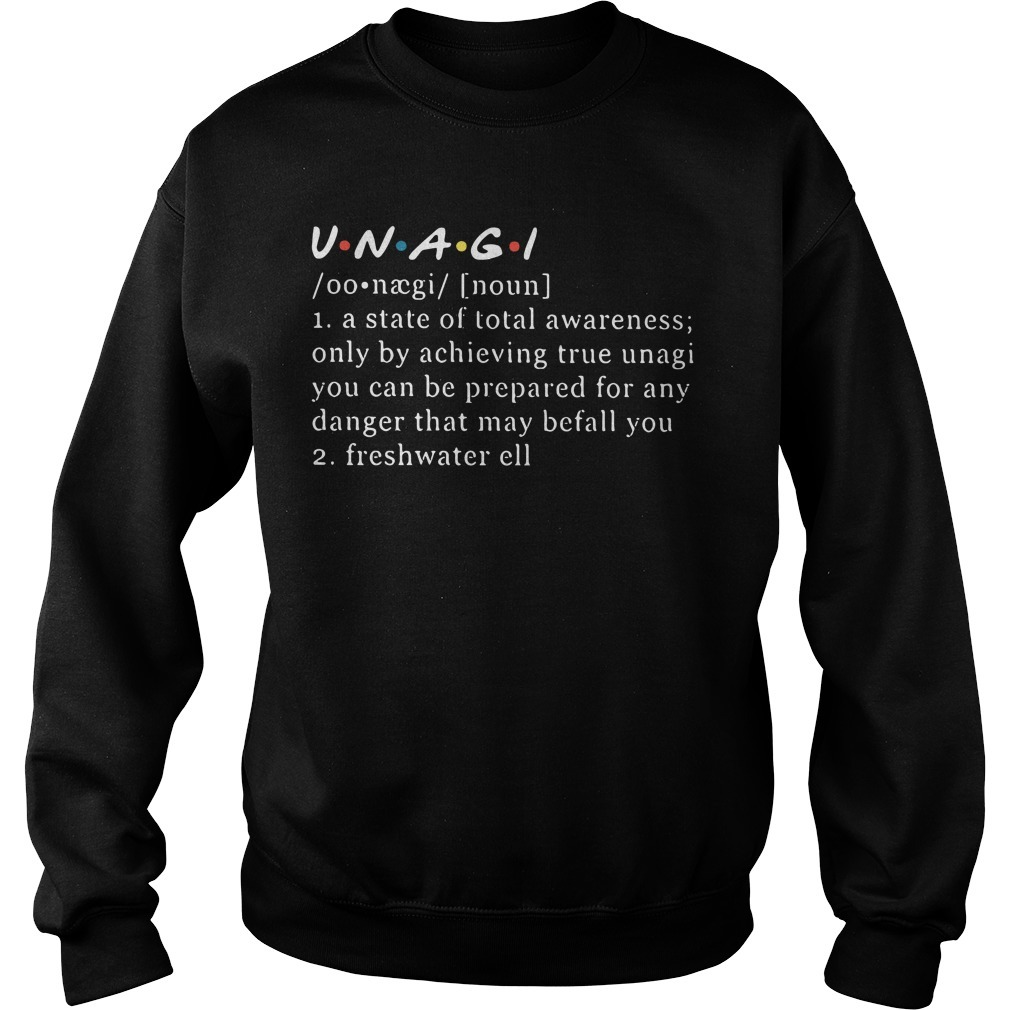 UNAGI meaning a state of total awareness only by achieving true unagi Sweater