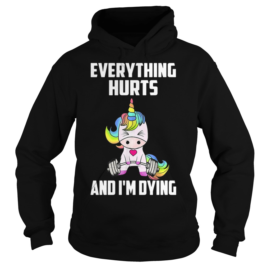 Unicorn Gym everything hurts and I'm dying Hoodie